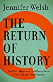 The return of history : conflict, migration, and geopolitics in the twenty-first century / Jennifer Welsh