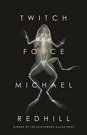 Twitch force – tekijä: Michael Redhill