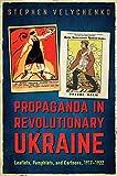 Propaganda in Revolutionary Ukraine