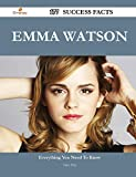 Emma Watson 177 Success Facts - Everything You Need to Know about Emma Watson