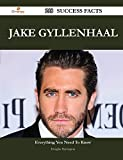 Jake Gyllenhaal 218 Success Facts - Everything You Need to Know about Jake Gyllenhaal