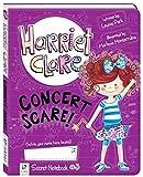 Harriet Clare : concert scare / [written by Louise Park ; illustrated by Marlene Monterrubio]