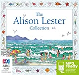 The Alison Lester collection / Alison Lester ; read by Stephanie Foxley