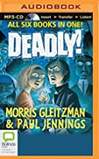The Deadly! Series by Morris Gleitzman