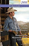 In the cowboy's arms / Vicki Lewis Thompson. Honeymoon mountain bride / Leanne Banks