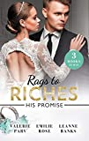 Rags to riches : his promise / Valerie Parv; Emilie Rose; Leanne Banks