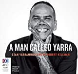 A man called Yarra / Stan Yarramunua with Robert Hillman
