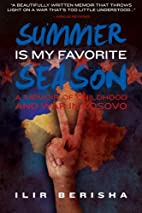 Summer Is My Favorite Season: A Memoir of…