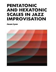 Pentatonic & Hexatonic Scales in Jazz…