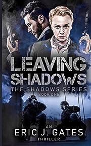 Leaving Shadows af Eric J. Gates