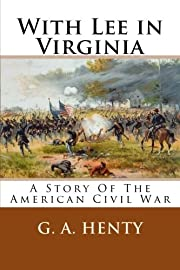 With Lee in Virginia: A Story of the…