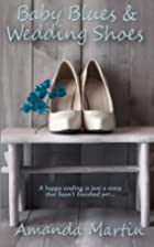 Baby Blues and Wedding Shoes by Amanda…
