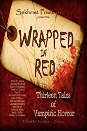 Wrapped in Red: Thirteen Tales of Vampiric…