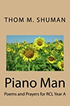 Piano Man: Poems and Prayers for RCL Year A…