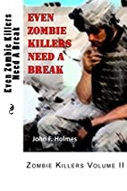 Even Zombie Killers Need A Break (Zombie…