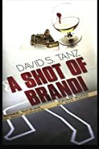 A Shot of Brandi (Phialdelphia Crime Series)…