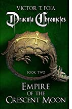 Dracula Chronicles: Empire of the Crescent…