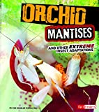 Orchid Mantises and Other Extreme Insect…