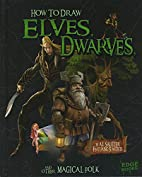How to Draw Elves, Dwarves, and Other…