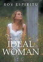 The Ideal Woman by Roy Espiritu