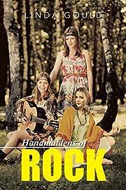 Handmaidens of Rock by Linda Gould