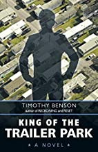 King of the Trailer Park by Timothy Benson