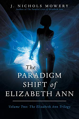 The Paradigm Shift of Elizabeth Ann, Mowery, J. Nichols