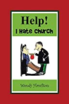 Help! I Hate Church by Wendy Hamilton
