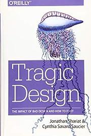 Tragic Design: The Impact of Bad Product…