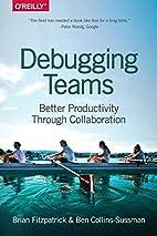Debugging Teams: Better Productivity through…