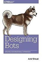 Designing Bots: Creating Conversational…