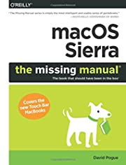 macOS Sierra: The Missing Manual: The book…