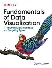 Fundamentals of Data Visualization: A Primer…