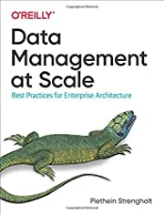 Data Management at Scale: Best Practices for…