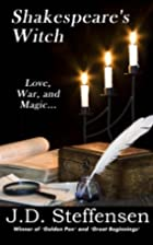 Shakespeare's Witch: Love, War and Magic by…