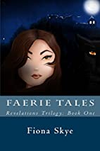 Faerie Tales (Revelations Trilogy) by Fiona…