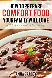 How To Prepare Comfort Food Your Family Will…