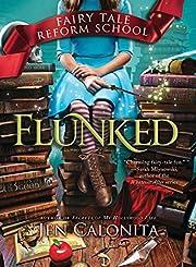 Flunked (Fairy Tale Reform School) –…