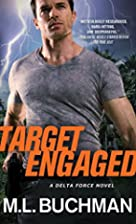 Target Engaged (Delta Force) by M. L.…