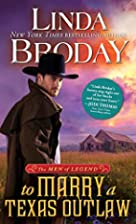 To Marry a Texas Outlaw (Men of Legend) by…