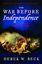The War Before Independence: 1775-1776 by…