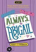 Always, Abigail by Nancy Cavanaugh