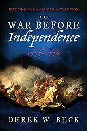 The War Before Independence: 1775-1776 af…