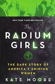 The Radium Girls (The Dark Story of…