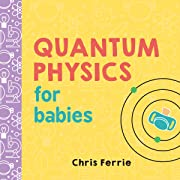 Quantum Physics for Babies: The Perfect…