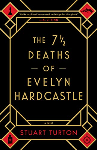 The 7 1/2 Deaths of Evelyn Hardcastle by S. Turton
