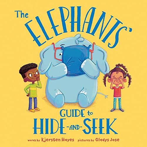 The Elephants Guide to Hide-and-Seek by Kjersten Hayes