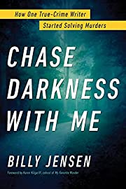 Chase Darkness with Me: How One True-Crime…