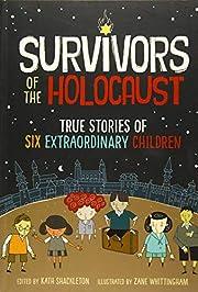 Survivors of the Holocaust: True Stories of…