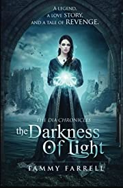 The Darkness of Light: The Dia Chronicles…